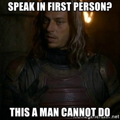 Jaqen H'ghar Meme - Speak In first person? This a man cannot do