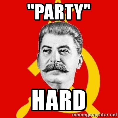 "Stalin Says - ""Party"" Hard"
