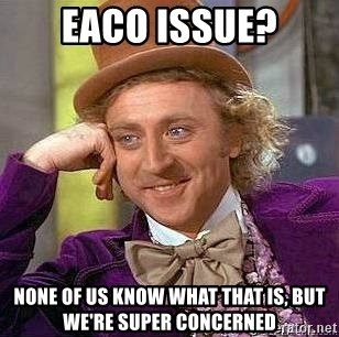 Willy Wonka - eaco issue? NONE OF US KNOW WHAT THAT IS, BUT WE'RE SUPER CONCERNED