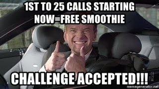 Barney Stinson - 1st to 25 calls starting now=Free smoothie Challenge Accepted!!!