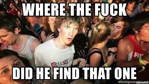 -Sudden Clarity Clarence - WHERE THE FUCK DID HE FIND THAT ONE