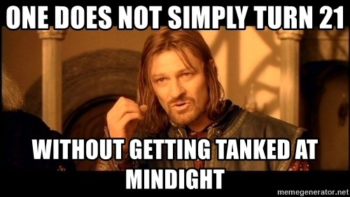 Lord Of The Rings Boromir One Does Not Simply Mordor - one does not simply turn 21 without getting tanked at mindight