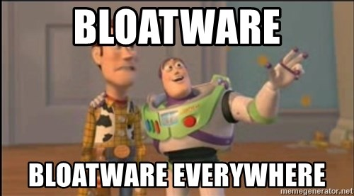 X, X Everywhere  - bloatware bloatware everywhere