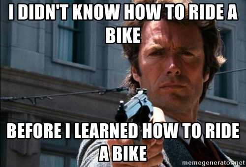 Dirty Harry - I DIDN'T KNOW HOW TO RIDE A BIKE BEFORE i LEARNED HOW TO RIDE A BIKE