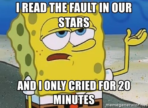 Only Cried for 20 minutes Spongebob - I read the fault in our stars and i only cried for 20 minutes