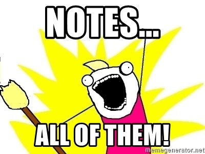 X ALL THE THINGS - NOTES... ALL OF THEM!