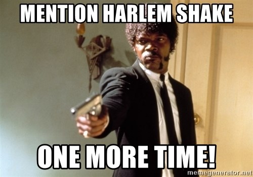 Samuel L Jackson - MENTION HARLEM SHAKE ONE MORE TIME!
