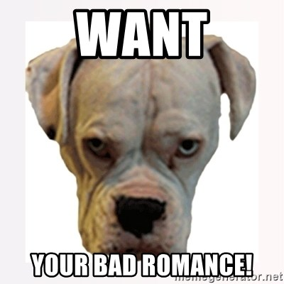 stahp guise - want your bad romance!