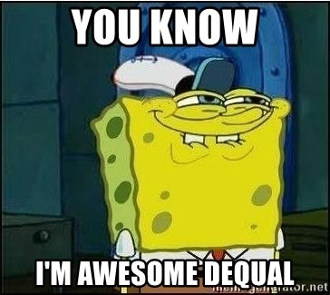 Spongebob Face - YOU KNOW I'M AWESOME DEQUAL