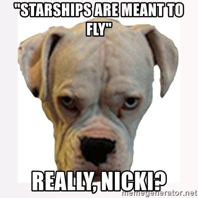 """stahp guise - """"starships are meant to fly"""" Really, Nicki?"""