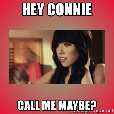 Call Me Maybe Girl - HEY CONNIE CALL ME MAYBE?