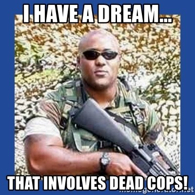 chocolate rambo - I have a Dream... that involves dead cops!