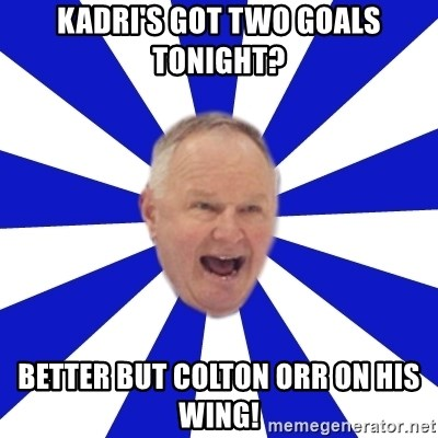 Crafty Randy - KADRI'S GOT TWO GOALS TONIGHT? BETTER BUT COLTON ORR ON HIS WING!
