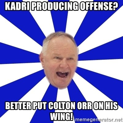 Crafty Randy - KADRI PRODUCING OFFENSE? BETTER PUT COLTON ORR ON HIS WING!