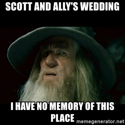 no memory gandalf - scott and ally's wedding i have no memory of this place