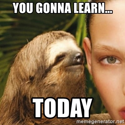 Whisper Sloth - you gonna learn... today