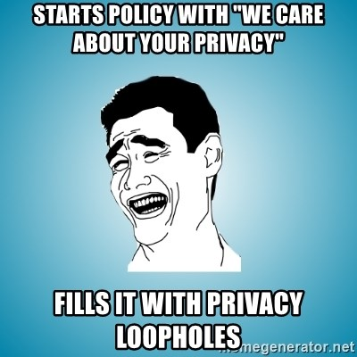 """Laughing Man - Starts policy with """"We care about your privacy"""" Fills it with privacy loopholes"""