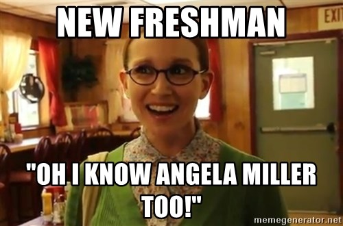 """Sexually Oblivious Girl - New Freshman """"Oh I know Angela Miller Too!"""""""