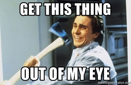 Patrick Bateman With Axe - get this thing out of my eye