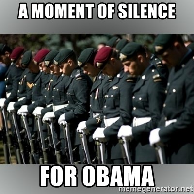 Moment Of Silence - A moment of silence for obama