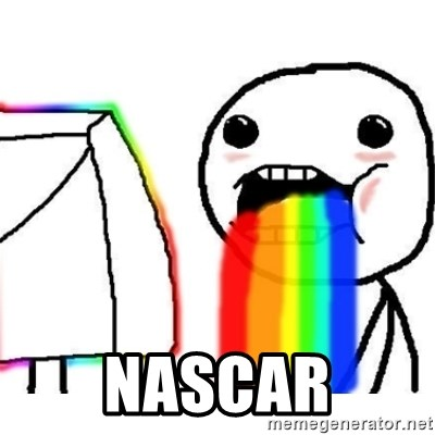 Puking Rainbows -  NASCAR
