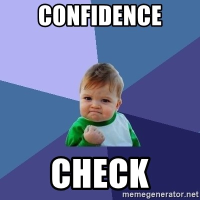 Success Kid - confidence check
