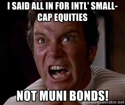 Khan - i SAID ALL IN FOR INTL' SMALL-CAP EQUITIES NOT MUNI BONDS!