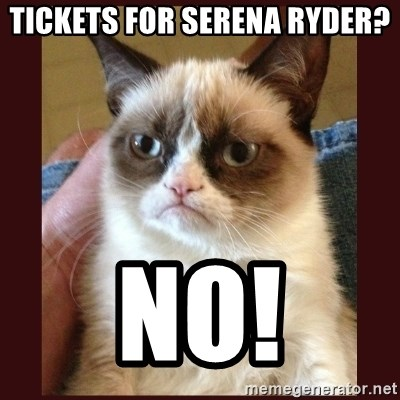Tard the Grumpy Cat - Tickets for Serena Ryder? NO!
