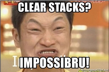 Impossibru Guy - Clear stacks? IMPOSSIBRu!
