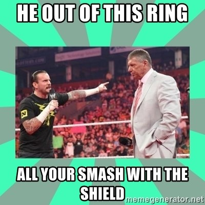 CM Punk Apologize! - HE OUT OF THIS RING  ALL YOUR SMASH WITH THE SHIELD