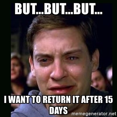 crying peter parker - But...but...but... I want to return it after 15 days