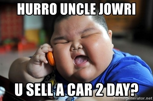 Fat Asian Kid - HurrO uncle jowrI U Sell a car 2 day?