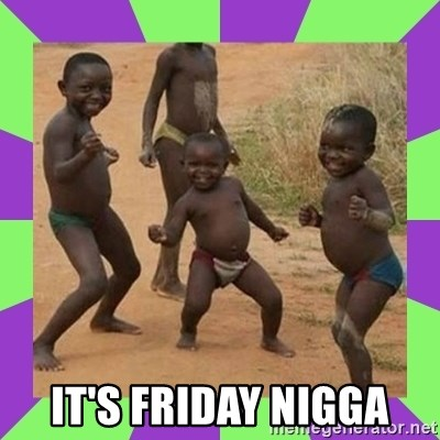 african kids dancing -  IT'S FRIDAY NIGGA