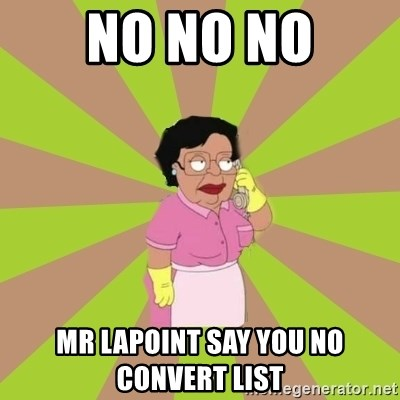 Consuela Family Guy - No No NO Mr Lapoint say you no convert list