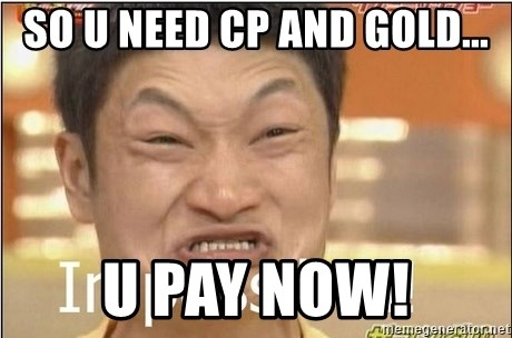 Impossibru Guy - So u need cp and gold... U PAY NOW!