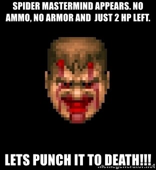 Bloody Doom Guy - SPIDER MASTERMIND APPEARS. NO AMMO, NO ARMOR AND  JUST 2 HP LEFT. LETS PUNCH IT TO DEATH!!!