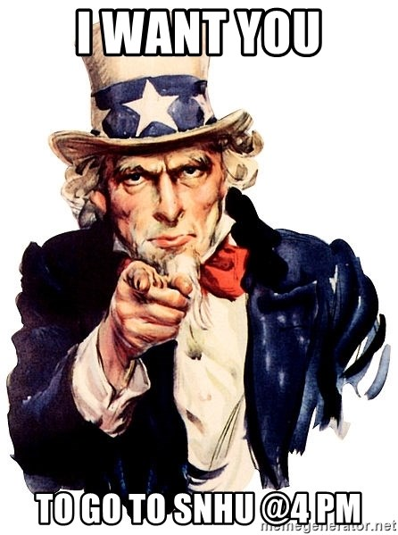 Uncle Sam Point - I WANT YOU TO GO TO SNHU @4 PM