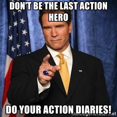 arnold schwarzenegger - don't be the last action hero do your action diaries!