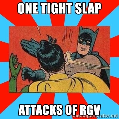 Batman Bitchslap - ONE TIGHT SLAP ATTACKS OF RGV
