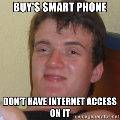 Stoner Stanley - Buy's smart Phone Don't have internet access on it