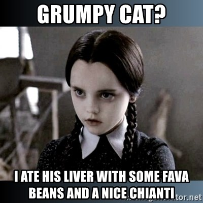 Vandinha Depressao - Grumpy Cat? I ate his liver with some fava beans and a nice chianti