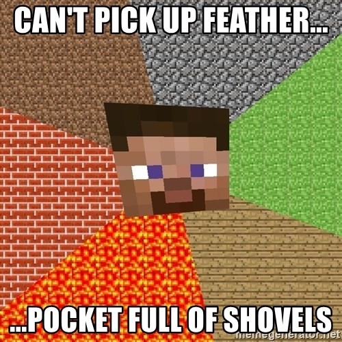 Minecraft Guy - CAN'T PICK UP FEATHER... ...POCKET FULL OF SHOVELS