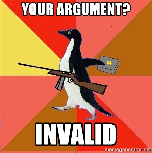 Socially Fed Up Penguin - Your Argument? Invalid