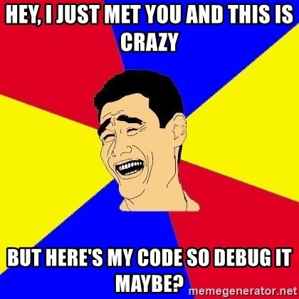 journalist - Hey, I just met you and this is crazy BUT HERE'S MY CODE SO DEBUG IT MAYBE?