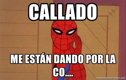 Spidermanwhisper - CALLADO ME ESTÁN DANDO POR LA CO....