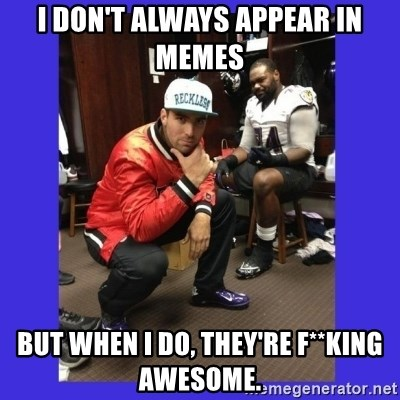 PAY FLACCO - I don't always appear in memes but when i do, they're f**king awesome.