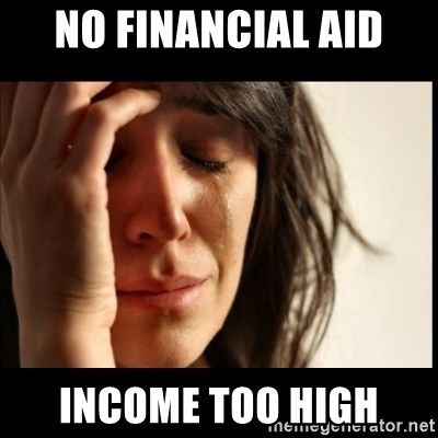 First World Problems - no financial aid income too high