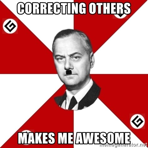 TheGrammarNazi - correcting others makes me awesome