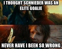 Never Have I Been So Wrong - I thought Schnieder was an elite goalie never have i been so wrong