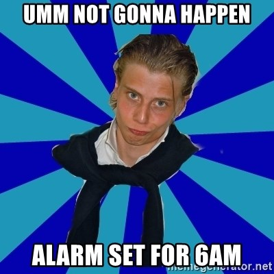 Typical Mufaren - UMM NOT GONNA HAPPEN ALARM SET FOR 6AM